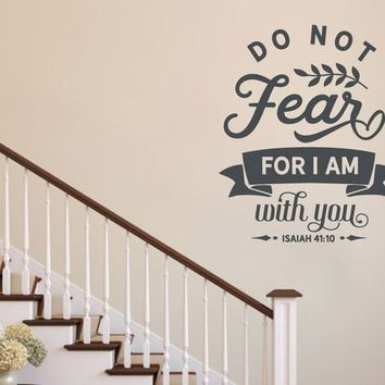 Do not Fear for I am with you Vinyl wall Decal