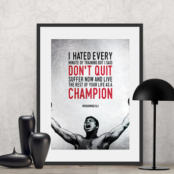 Muhammad Ali -  I hated every minute of training, but I said...| Poster Quote, Poster Art, Printable Art, Minimalist Poster, Minimalist Art.