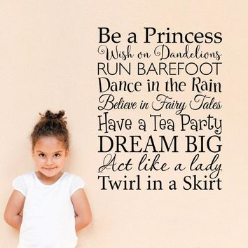 Be a Princess Wall Decal - Wish on Dandelions - Dance in the Rain - Believe in Fairy Tales - Have a Tea Party - Girl Wall Decal Sticker