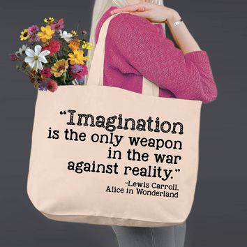 Imagination is the Only Weapon | Alice In Wonderland | Canvas Tote Bag