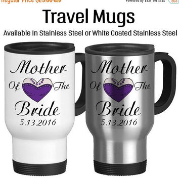 Travel Mug, Mother Of The Bride Personalized Parent Of The Bride Custom Wedding Gifts Mug For Mom Of The Bride, Stainless Steel 14 oz