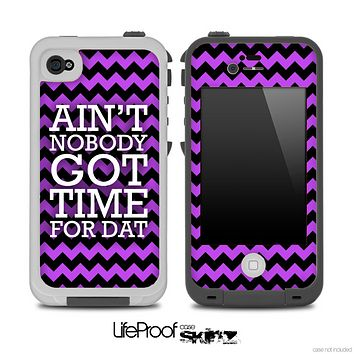 Aint Nobody Got Time For Dat Purple and Black Chevron Skin for the iPhone 5 or 4/4s LifeProof Case