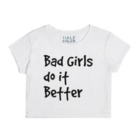 Bad girls do it better-Female Snow T-Shirt