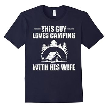 This-Guy Loves-Camping With His-Wife-Campers' T-shirt