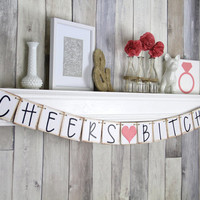 Bachelorette Banner - Cheers Bitches - Wedding Banner - Wedding Sign - Party Decoration