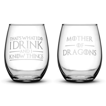 Premium Game of Thrones Wine Glasses, Set of 2, Thats What I Do I Drink and I Know Things, Mother of Dragons, Hand Etched 14.2oz Stemless Gifts, Made in USA