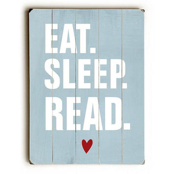 Eat Sleep Read by Artist Ginger Oliphant Wood Sign