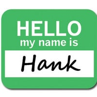 Hank Hello My Name Is Mouse Pad