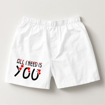 All I Need Is You Boxers