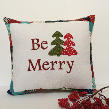 Quilted Christmas Pillow, Quilted Holiday pillow, Be Merry Pillow