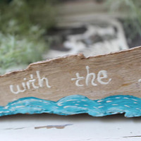 Go With the Flow Freestanding Beach Driftwood Sign , Hand Painted waves with shell and seaglass , Beachy Decoration , Inspirational
