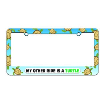 My Other Ride Is A Turtle - License Plate Tag Frame - Sea Turtle Design