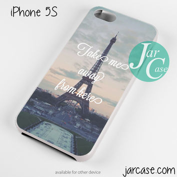 Take me away from paris Phone case for iPhone 4/4s/5/5c/5s/6/6 plus