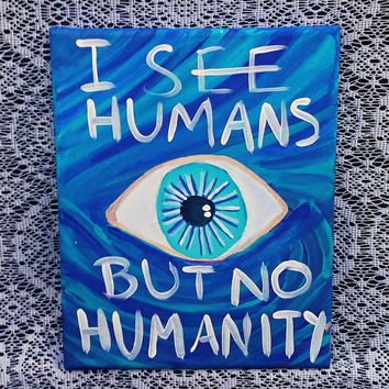 I See Humans but No Humanity - Original Painting - Acrylic Canvas Art - Small Painting - 8x10