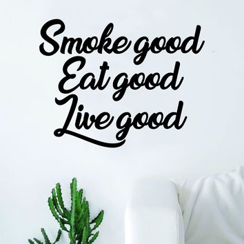 Smoke Good Eat Good Live Good Quote Wall Decal Sticker Room Art Vinyl Rap Hip Hop Lyrics Music Kendrick Lamar