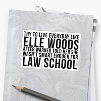 'Live Everyday Like Elle Woods' Sticker by Christy Fox