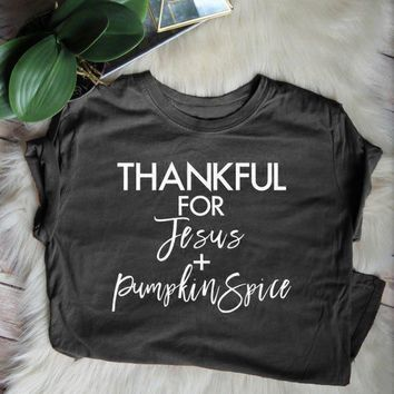 Thankful For Jesus and Pumpkin Spice T Shirt Women Christian tshirt Fashion Clothes tees tops