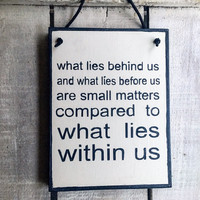 Inspirational Sign. What Lies Within Us.