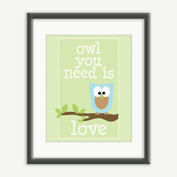 Owl You Need Is Love - Owl Decor (Blue & Green) 11x14, 8x10 or 5x7 Kids Wall Art Digital Illustration Print