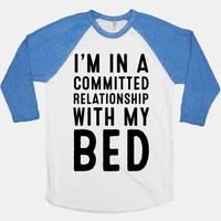 I'm in a Committed Relationship With My Bed