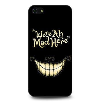 Alice In Wonderland We're All Mad Here iPhone 5 | 5S case