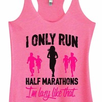 Womens Tri-Blend Tank Top - I Only Run Half Marathons I'm Lazy Like That.