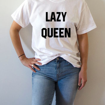 Lazy Queen  t-shirt Unisex very cool Fashion t-shirt yoga Tumblr saying fashion funny slogan christmas gift loose chill