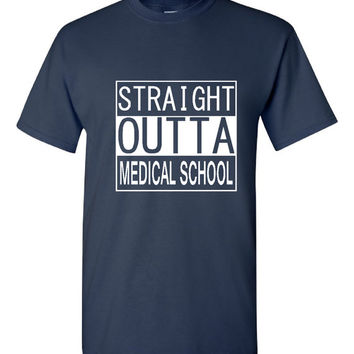 Straight Outta Medical School T Shirt Unisex Ladies Styles Graduation Gift Medical Student Gift for Graduates