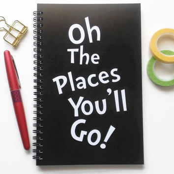 Writing journal, spiral notebook, sketchbook, bullet journal, black white, motivational quote, blank lined grid - Oh the places you'll go