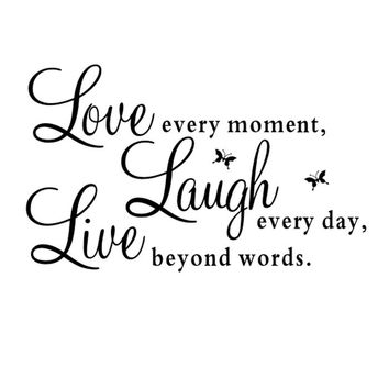 "Vinyl Decal ""Love Every Moment,Laugh Every Day,Live Beyond Words Wall Sticker"