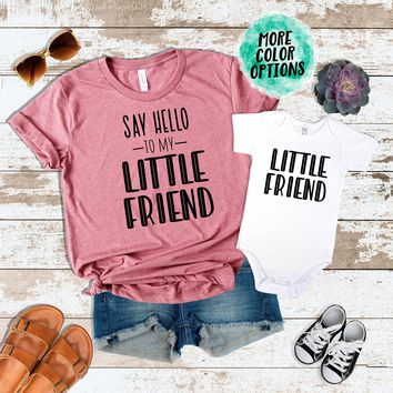 Say Hello to my Little Friend & Little Friend Matching Tops