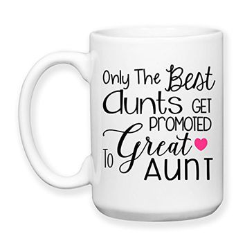 Coffee Mug, 15 oz, by Groovy Giftables - Only The Best Aunts Get Promoted To Great Aunt 001