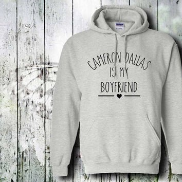 cameron dallas is my boyfriend cam  hoodie unisex adult by gildan