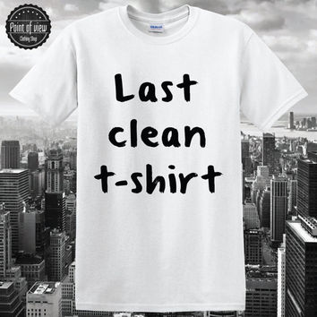 Last Clean Tshirt Shirt Tee white shirt grey shirt Black print pinterest tumblr shirt