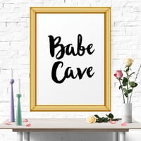 Inspirational Poster, Babe Cave, Quote Print, Nursery Wall Art, Instant Download, Black And White, Printable, Wall Art, Typography