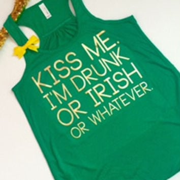 Kiss Me - I'm Drunk - Or Irish - Or Whatever - Saint Patricks Day Tank - Ruffles with Love