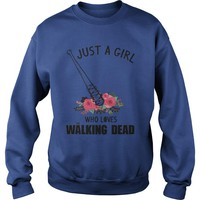 Just a girl who loves the walking dead shirt Sweat Shirt