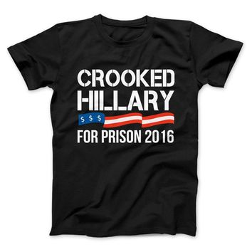 Crooked Hillary For Prison 2016 Funny Political T-Shirt