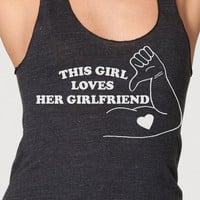 This Girl Loves Her Girlfriend gay lesbian racerback tank top women's s m l american apparel gay pride lgbt