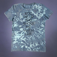 Grunge Weed Clothing Roll Me Up And Smoke Ee When I Die Slogan Shirt Stoner Marijuana Cannabis Tumblr T-shirt