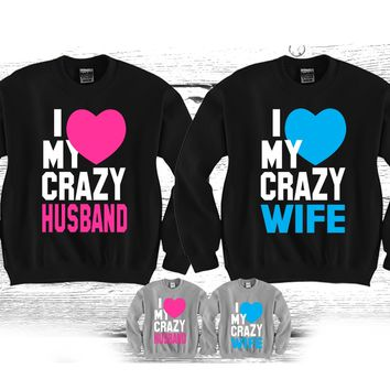 "I Love My Crazy Wife - I Love My Crazy Husband ""Cute Couples Matching Crewnecks"""