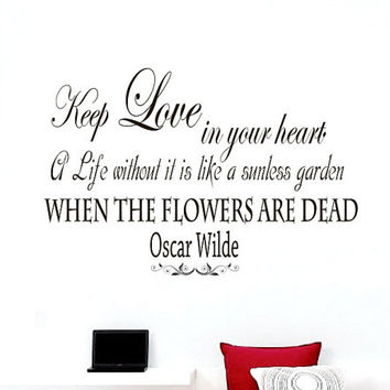Wall Vinyl Decal Quote Sticker Home Decor Art Mural Keep love in your heart  Oscar Wilde  Z51