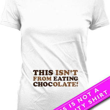Pregnancy Announcement T Shirt Pregnancy Reveal This Isn't From Eating Chocolate Funny Pregnancy Shirt Maternity Outfits Ladies Tee MAT-562