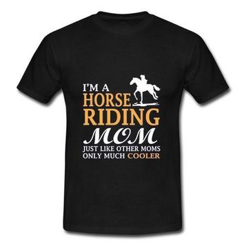 I'm A Horse Riding Mom Quality T Shirts
