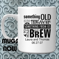 Wedding Mug - Something Old Something New, Custom Printed with name of Bride and Groom plus wedding Date, great wedding gifts