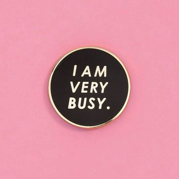 I am Very Busy- Enamel Pin