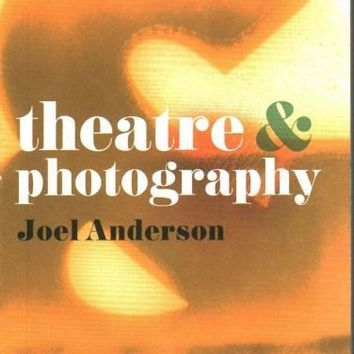 Theatre & Photography (Theatre &): Theatre and Photography (Theatre And)