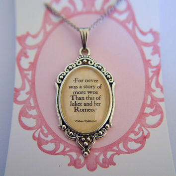 "William Shakespeare - ""For never was a story of more woe Than this of Juliet and her Romeo."" Romeo and Juliet necklace"