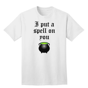 I Put A Spell On You Witches Cauldron Halloween Adult T-Shirt