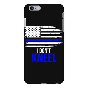 i don't kneel   patriotic stand for the flag, kneel for the dead iPhone 6/6s Plus Case
